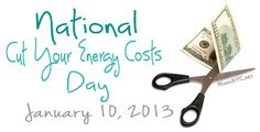 Cut Energy Costs – January 10th is National Cut Your Energy Costs Day