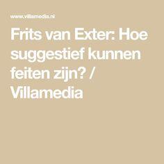 Frits van Exter: Hoe suggestief kunnen feiten zijn? / Villamedia