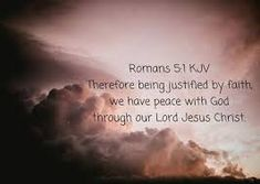 Romans 5:1 - Therefore, having been justified by faith, we have peace with God through our Lord Jesus Christ, Justified By Faith, He Is Lord, Righteousness Of God, Bible Verses Quotes, Scriptures, Christian Prayers, Prayer Warrior, Praise And Worship