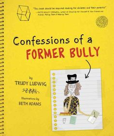 Confessions of a Former Bully cover JPEG - Meet Author Trudy Ludwig for Advice on Bullying <-- Also great list on books about bullying! Elementary School Counselor, School Counseling, Elementary Schools, Books About Bullying, Books For Tweens, Bullying Prevention, Character Education, Education Issues, Teaching Character