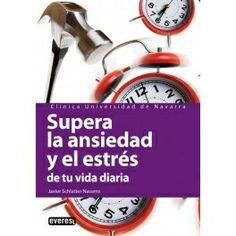 """Schlatter Navarro, Javier. """"Supera la ansiedad y el estrés de tu vida diaria"""". León : Everest, 2005. Location: 13.30-SCH IESE Barcelona"""