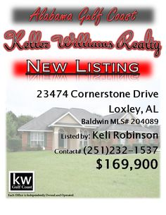 23474 Cornerstone Drive, Loxley, AL...MLS# 204089...$169,900...Excellent condition! Plantation shutters throughout, tile throughout except carpet in Master BR and 1 guest room. Granite counters, SS appliances, and beautiful cabinetry in kitchen. Gas logs FP in LR with vaulted ceiling. Open concept with split BR plan. Master Bath has jetted tub and separate shower. Large backyard with beautiful landscaping. Please contact Keli Trawick Robinson at 251-232-1537.