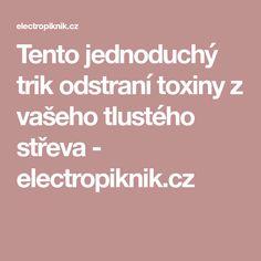 Tento jednoduchý trik odstraní toxiny z vašeho tlustého střeva - electropiknik.cz