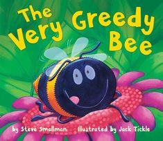 The Very Greedy Bee by Steve Smallman,http://www.amazon.com/dp/1589254228/ref=cm_sw_r_pi_dp_B9CXsb0NYABDKDT2