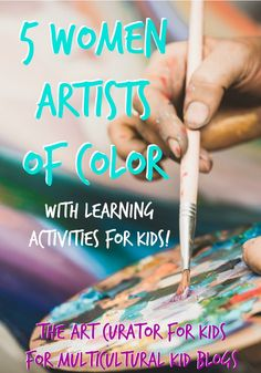 This women's history month learn about 5 incredible women artists of color and use the fun learning activity suggestions to engage your children with the artists and their work #art #artists #women