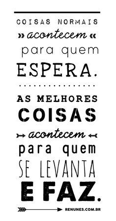 Frase da Semana, frase positiva, frase motivacional, blog motivacional, renunes.com.br