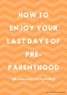 – How To Enjoy Your Last Days Of Pre-Parenthood (& a message to my baby) Only Yesterday, Messages, Mom, Baby, Baby Humor, Text Posts, Infant, Mothers