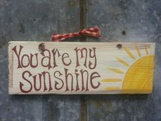 You Are My Sunshine Hand Painted Wood Sign, Primitive, Children