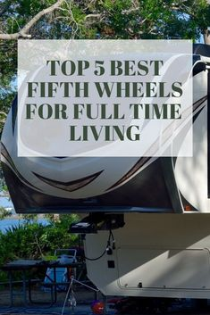 5 best wheel for full-time living. Perhaps RVs have similar aspects to those of a house. If you are considering living big by taking the big leap, then Fifth Wheel Toy Haulers, 5th Wheel Trailers, 5th Wheel Camper, 5th Wheel Rv, Fifth Wheel Campers, Travel Trailer Living, Rv Travel, Travel Trailers, Travel Nursing