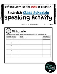"Spanish Time Class Schedule Speaking Activity - Have students fill out their class schedule with this graphic organizer. Write course names in Spanish, write out the time each class begins and name of the teacher. As a speaking activity, have students ask other students ""A que hora es la clase de...?"" and ""Quien es el profesor/la profesora?""  and ""Cual es tu clase favorita?""Companion Products: Classes Word…"