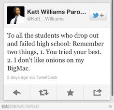 Katt William's advice to drop outs