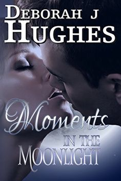 Moments in the Moonlight by Deborah J. Hughes http://www.amazon.com/dp/B019WSKIX4/ref=cm_sw_r_pi_dp_bXLOwb0TK00RZ
