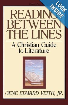 Reading Between the Lines: A Christian Guide to Literature (Turning Point Christian Worldview Series): Gene Edward Veith Jr., Marvin Olasky: 9780891075820: Amazon.com: Books