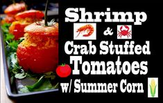 Wow, shrimp & crab stuffed tomatoes, that just screams summer time? Vibrant bright colors mixed in a balanced harmony of flavors. The addition of summer corn really takes this to the next level. The sweet summer corn brings out the sweetness in the shrimp and in