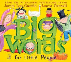 Booktopia has Big Words for Little People by Jamie Lee Curtis. Buy a discounted Hardcover of Big Words for Little People online from Australia's leading online bookstore. Reading Skills, Teaching Reading, Teaching Ideas, Learning, Teaching Vocabulary, Vocabulary Building, Vocabulary Activities, Reading Centers, Reading Lessons