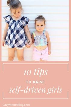 10 tips to raise self driven girls, girls who'll know what they want and how to get it. while staying kind and open minded. Parenting tips and ideas for every girl mom (or dad) Raising Daughters, Raising Girls, Parenting Articles, Parenting Advice, Parenting Humor, Self Driving, Three Kids, 3 Kids, New Parents