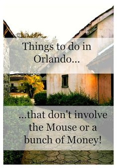 Live Simple, Travel Well: Things to do in Orlando that don't involve the Mouse- or a ton of money