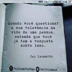 Quando você questionar Start The Day Quotes, Quote Of The Day, Jey Leonardo, Special Words, Good Advice, Positive Vibes, Life Lessons, Don't Forget, Favorite Quotes