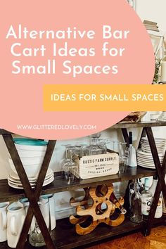 I'm sharing all of my ideas for alternative bar cart ideas especially for small spaces so you can get the most use of your space. #barcartideas