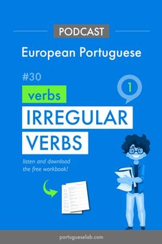 Portuguese for beginners, European Portuguese, Portuguese from Portugal, Portuguese lessons, Portuguese podcast, basic sentence structure, simple sentences, basic Portuguese, verbs in Portuguese, irregular verbs in Portuguese, European Portuguese irregula