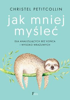 Dla analizujących bez końca i wysoko wrażliwych Birthday Quotes For Daughter, Daughter Quotes, Feminist Books, Dog Rules, Dale Carnegie, Beautiful Mind, Best Friend Quotes, Inspirational Books, Puppies For Sale