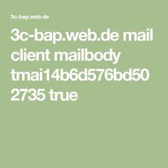 3c-bap.web.de mail client mailbody tmai14b6d576bd502735 true