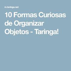 10 Formas Curiosas de Organizar Objetos - Taringa!