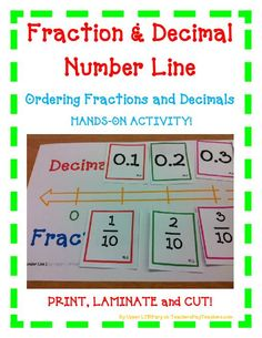 TeacherLingo.com $5.00 - Fraction and Decimal Number Line Ordering Fractions and Decimals HANDS-ON ACTIVITY! Use this FUN activity to teach, review, and assess your students! Great for whole class activity with partners and in small group instruction. Just Print, Laminate,