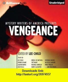 Mystery Writers of America Presents Vengeance Audible Audio Edition Lee Child, Dennis Lehane, Karin Slaughter, Michael Connelly, Angela Dawe, Jeff Cummings ,   ,  , ASIN: B007RQP0DC , tutorials , pdf , ebook , torrent , downloads , rapidshare , filesonic , hotfile , megaupload , fileserve