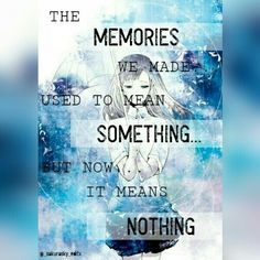 They mean nothing because I cannot recall them. Sad Crush Quotes, True Quotes, Best Quotes, Sad Anime Quotes, Manga Quotes, Undertale Quotes, Sad Drawings, Depression Quotes, True Feelings