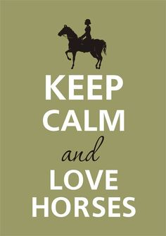 Keep calm and love horses by Agadart on Etsy