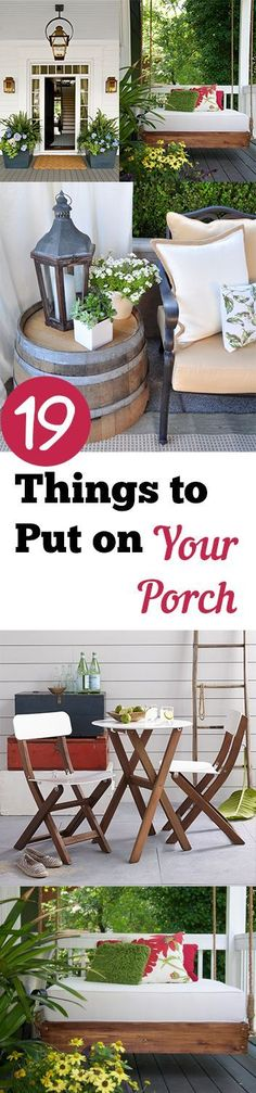 19 Things to Put on a Porch- Great ideas for decorating your front porch. Cute ideas, design and tutorials.
