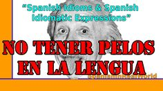 "Learn Spanish. What does ""No tener pelos en la lengua"" mean? If you want to know it, watch this video. Aprende español. ¿Sabes que significa la expresión ""No..."