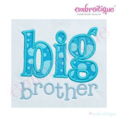 Sibling Designs - Big Brother Applique on sale now at Embroitique!