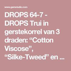 """DROPS 64-7 - DROPS Trui in gerstekorrel van 3 draden: """"Cotton Viscose"""", """"Silke-Tweed"""" en """"Muskat"""". Maat S-L - Gratis patronen van DROPS Design"""