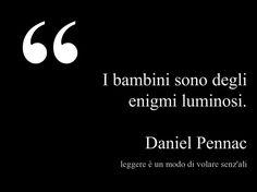Daniel Pennac, Leggere è un modo di volare senz'ali, citazioni, frasi, bambini, aforismi