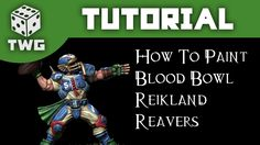 Games Workshop Tutorial: How To Paint Blood Bowl Reikland Reavers