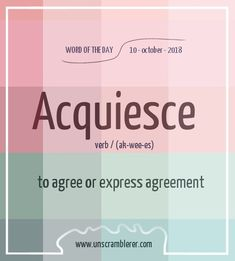 Todays is acquiesce. Use our word scrambler to find hidden words withing it Fancy Words, Words To Use, More Words, New Words With Meaning, Unusual Words, Weird Words, Unique Words, English Vocabulary Words, Learn English Words