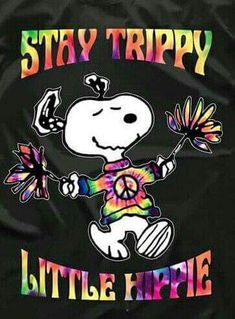 Snoopy: Stay Trippy Little Hippie Peace & Love Hippie Style, Hippie Love, Hippie Chick, Hippie Peace, Happy Hippie, Marijuana Art, Cannabis, Medical Marijuana, Pop Art