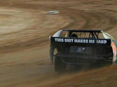 """this shit makes me hard."" -dirt track racing."