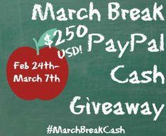 March Break Cash Giveaway- $250 USD in PayPal Cash #MarchBreakCash