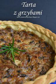 Kawa cynamonem pachnąca: TARTA Z GRZYBAMI Pie, Meat, Desserts, Food, Pies, Torte, Tailgate Desserts, Cake, Deserts