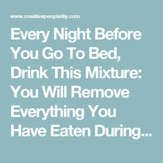 Every Night Before You Go To Bed, Drink This Mixture: You Will Remove Everything You Have Eaten During The Day Because This Recipe Melts Fat For Full 8 Hours !!! * Creative People DIY