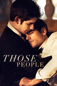 Those People Movie Poster - Jonathan Gordon, Jason Ralph, Haaz Sleiman  #ThosePeople, #JonathanGordon, #JasonRalph, #HaazSleiman, #JoeyKuhn, #Drama, #Art, #Film, #Movie, #Poster