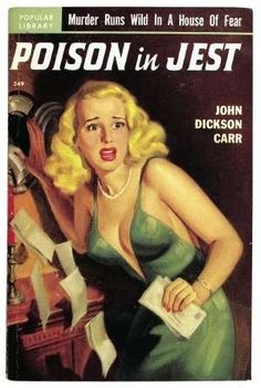 """vintage pulp fiction This copy of Poison in Jest by John Dickson Carr was published in 1951. It features the classic cover art of a """"woman in peril"""" and is valued at about $100 in excellent condition. Photos courtesy of the Peter Cifelli collection"""