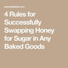4 Rules for Successfully Swapping Honey for Sugar in Any Baked Goods