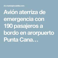 Avión aterriza de emergencia con 190 pasajeros a bordo en arorpuerto Punta Cana…