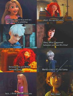 Poor Jack :( OF COURSE MERIDA IS THE ONE WHO GROWS UP FIRST.Uh ,does she still believe in the Will'O the Wisp.