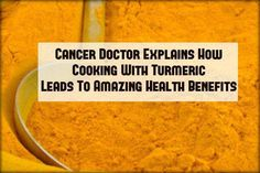 Cancer Doctor Explains How Cooking With Turmeric Leads To Amazing Health Benefits - Health Care Group Tumeric Benefits, Health Benefits, Cancer Fighting Foods, Cancer Cure, Natural Cures, Natural Health, Health And Nutrition, Health Tips, Health Care