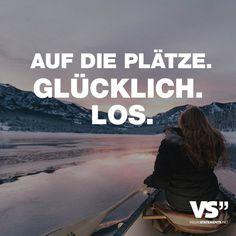 """Visual Statements®️️️️️️️ Sprüche/ Zitate/ Quotes/ Leben/ """"AUF DIE PLÄTZE. GLÜCKLICH. LOS."""""""